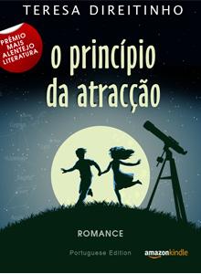 O Princípio da Atracção, livro em português para Kindle. Romance. Teresa Direitinho 2012