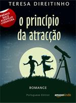 O Princípio da Atracção, Teresa Direitinho. Romance, 2012. Livro em português para Kindle. eBook